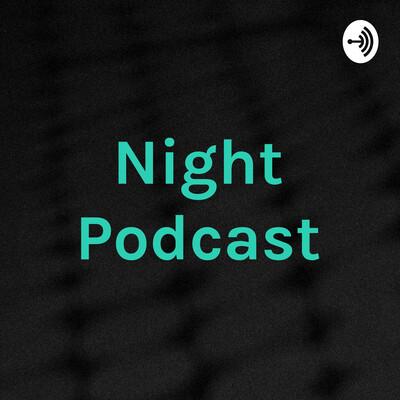 Night Podcast