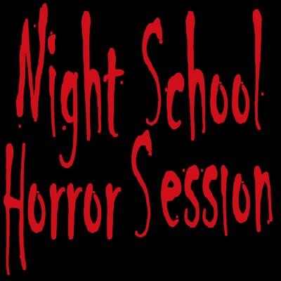Night School Horror Session