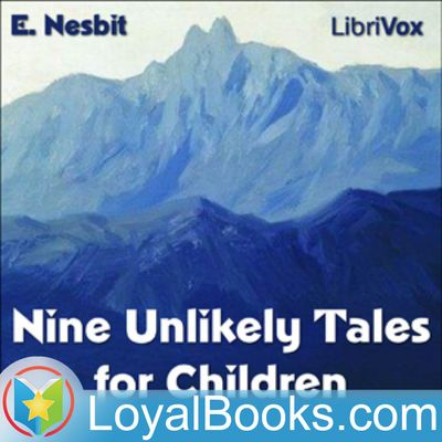 Nine Unlikely Tales for Children by Edith Nesbit