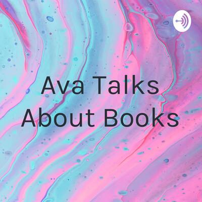 Ava Talks About Books