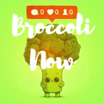 Broccoli Now!