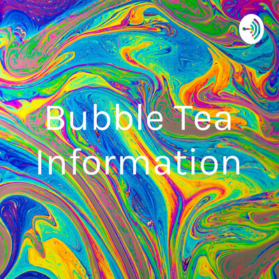 Bubble Tea Information