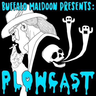 Buffalo Maldoon Presents: Plowcast