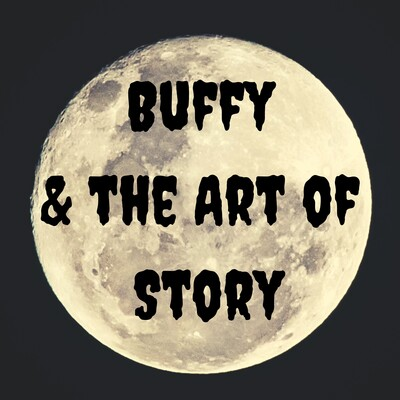 Buffy and the Art of Story