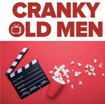Cranky Old Men at the Movies