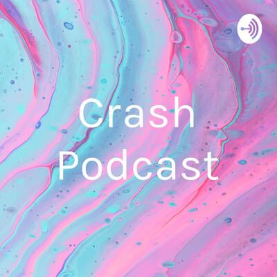 Crash Podcast