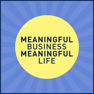 Meaningful Business, Meaningful Life