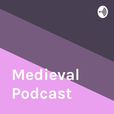 Medieval Podcast