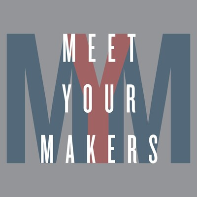 Meet Your Makers