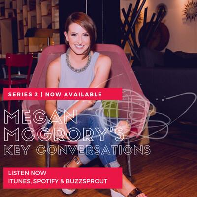 Megan McGrory's Key Conversations