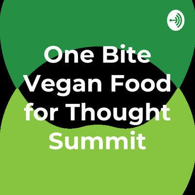 One Bite Vegan Food for Thought Summit