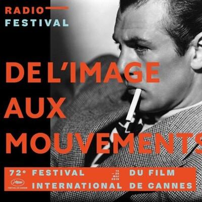 RADIO FESTIVAL - De l'image aux Mouvements