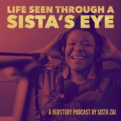Life Seen Through A Sista's Eye