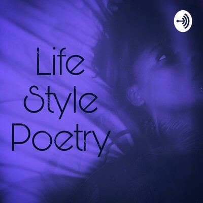 Life Style Poetry