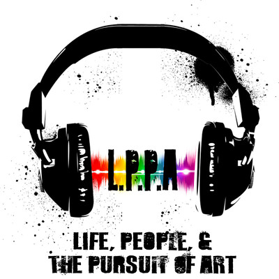 Life, People, and the Pursuit of Art