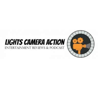 Lights Camera Action - Entertainment Reviews & Podcast