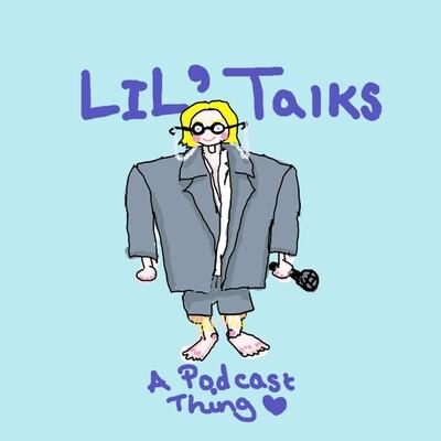 Lil Talks