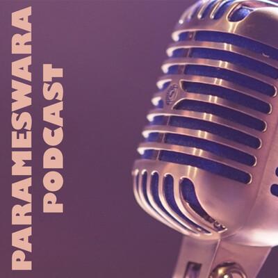 PARAMESWARA PODCAST
