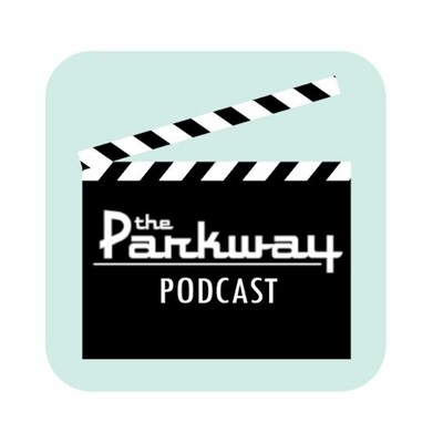 Parkway Theater Podcast