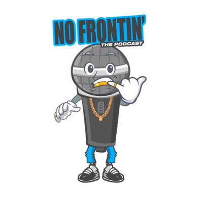 No Frontin' The Podcast