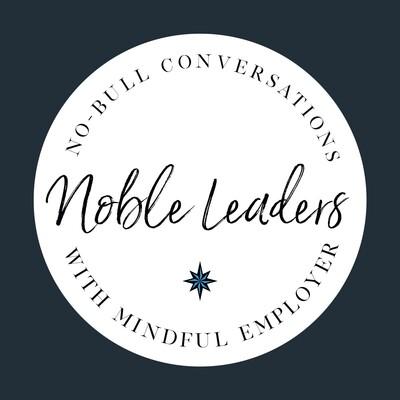 Noble Leaders, Having No Bull Conversations