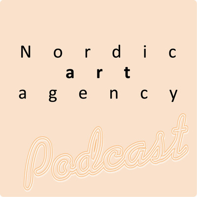 Nordic Art Agency Podcast