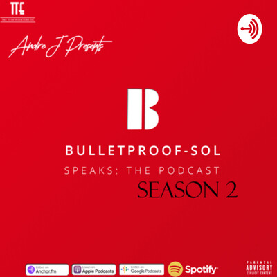 BulletProof-Sol Speaks: The Podcast