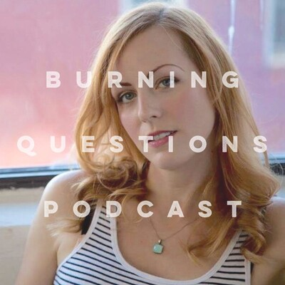 Burning Questions Podcast