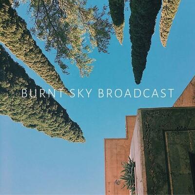 Burnt Sky Broadcast