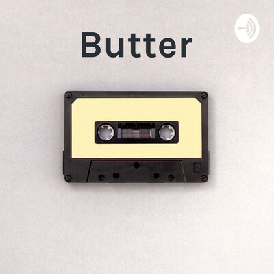 Butter: About myself