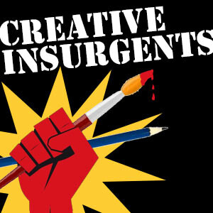Creative Insurgents: Living a Creative Life by Your Own Rules