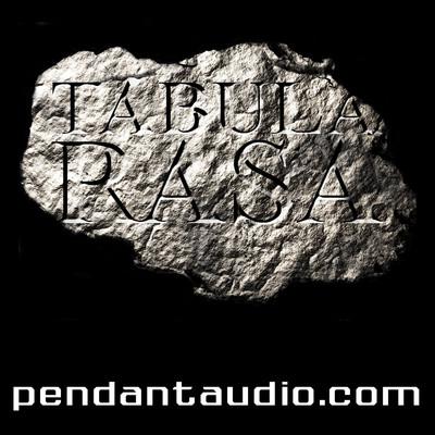 Tabula Rasa by Pendant Productions