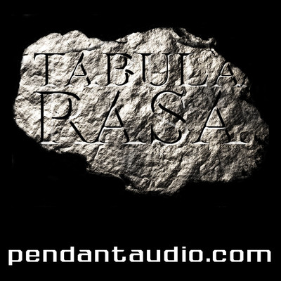 Tabula Rasa by Pendant Productions