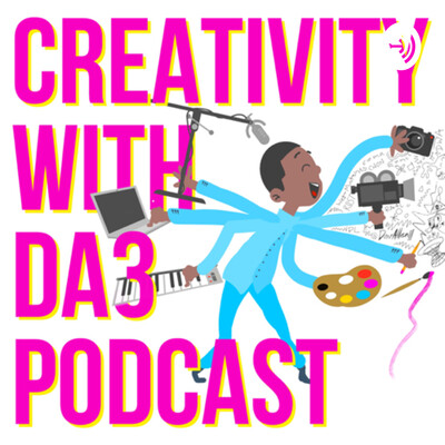 Creativity With DA3 Podcast