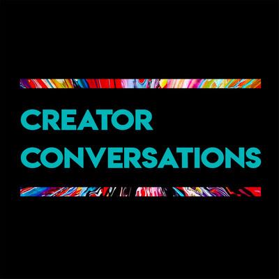 Creator Conversations