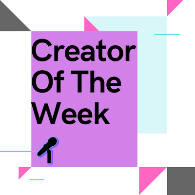 Creator Of The Week