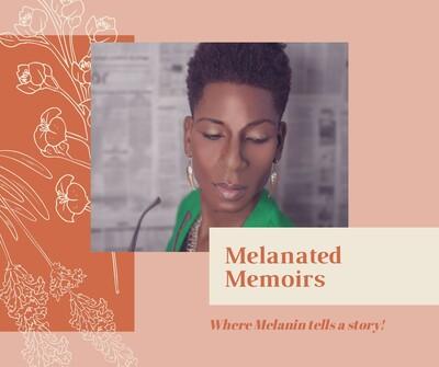 Melanated Memoirs