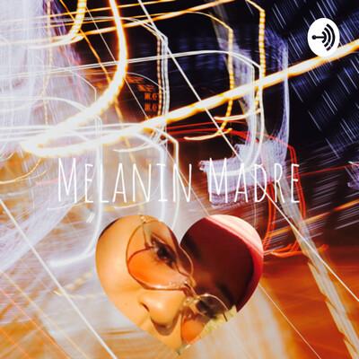 Melanin Madre