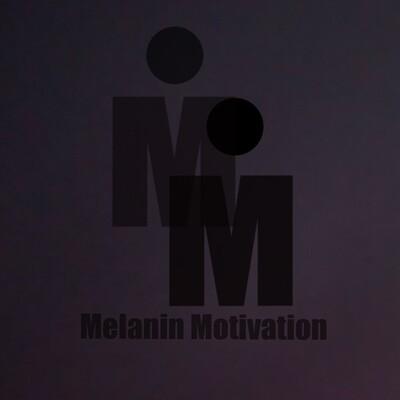 MELANIN MOTIVATION