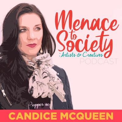 Menace to Society: Artists & Creatives