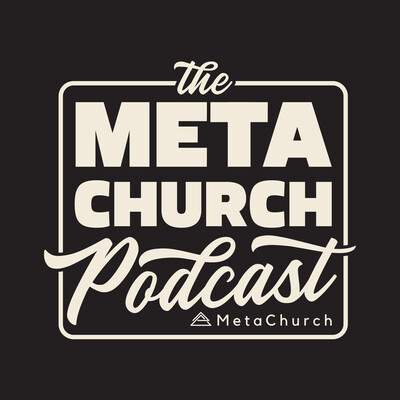 MetaChurch Podcast