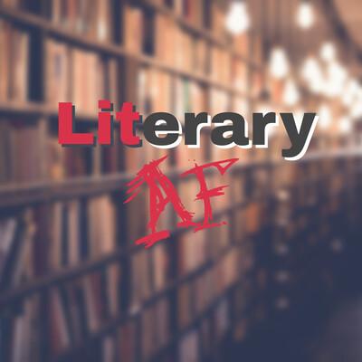 Literary AF