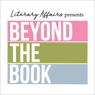 Literary Affairs presents Beyond the Book