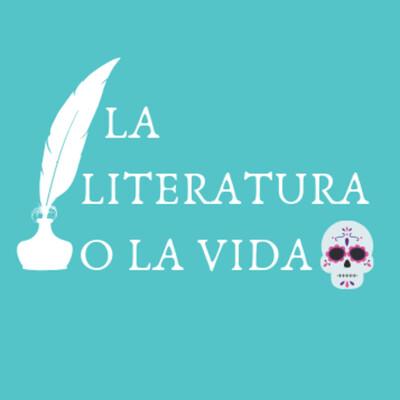La literatura o la vida