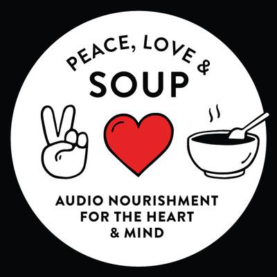 Peace, Love & Soup