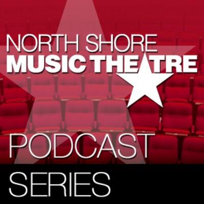 North Shore Music Theatre Video Podcast