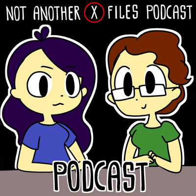Not Another X-Files Podcast Podcast