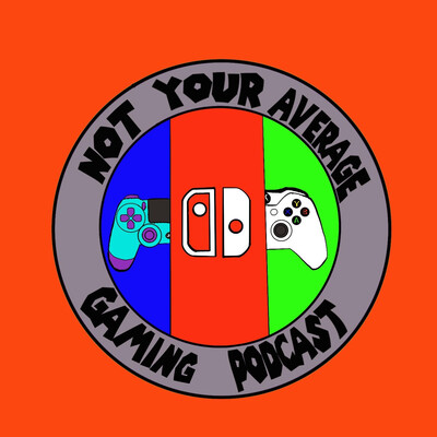 Not Your Average Gaming Podcast