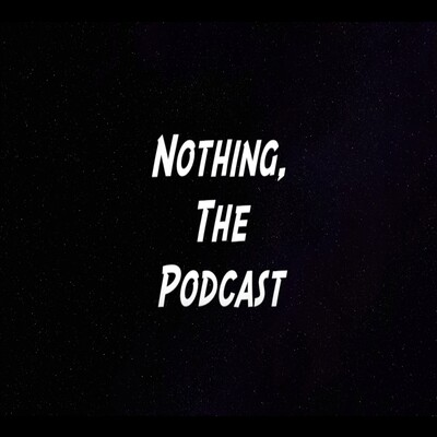 Nothing The Podcast