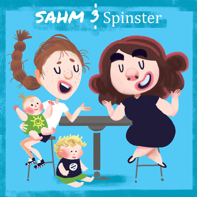 SAHM and Spinster